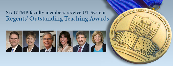 Six UTMB faculty members receive Outstanding Teaching Awards