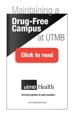 Maintaining a Drug-Free Campus at UTMB