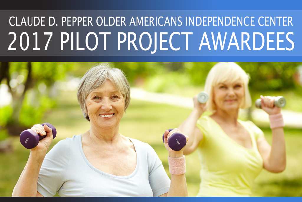 photo of people exercising with text: Claude D. Pepper Older Americans Independence Center 2017 Pilot Project Awardees
