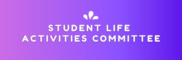 Student Life Activities Committee
