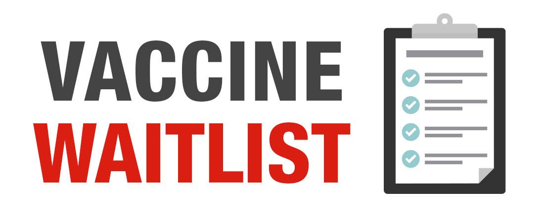 COVID-19 Vaccine Waitlist