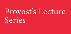 Provost Lecture Series
