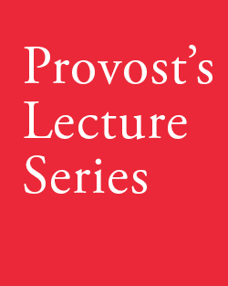 ProvostLectureSeries