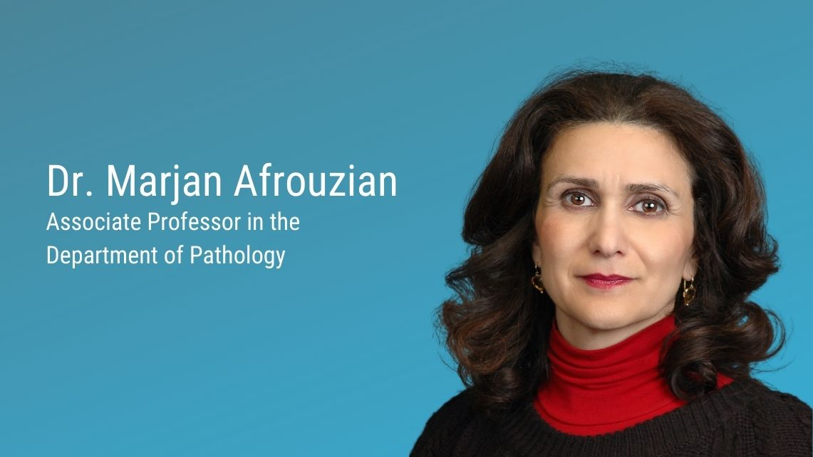 Picture of Dr. Marjan Afrouzian, associate professor in the department of pathology