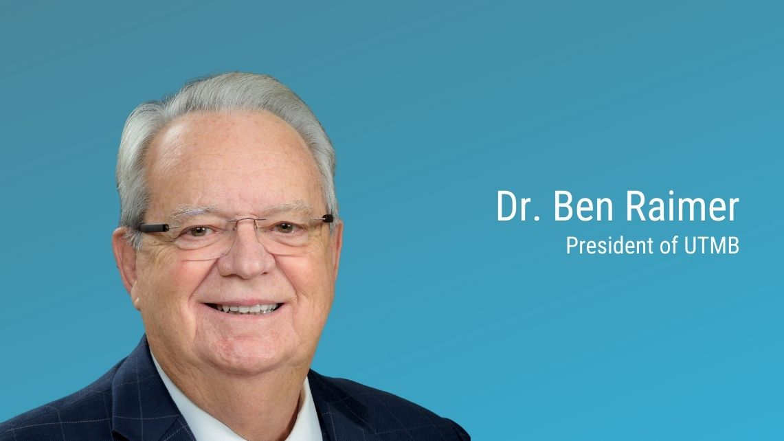 Dr. Ben Raimer, president of UTMB